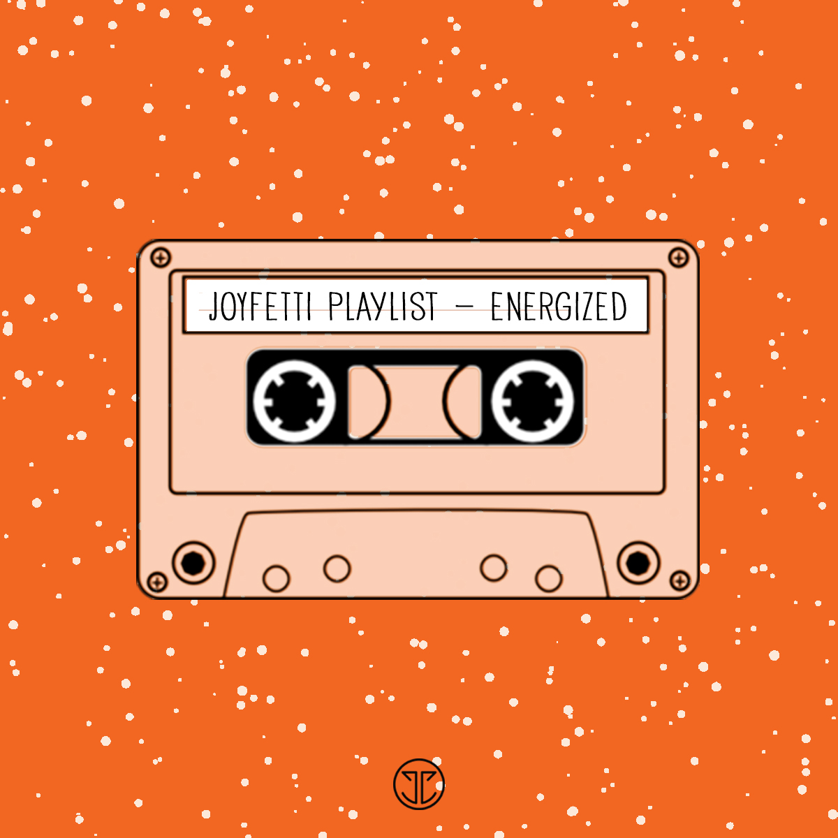 JOYFETTI playlist_energized_joyfetti.com