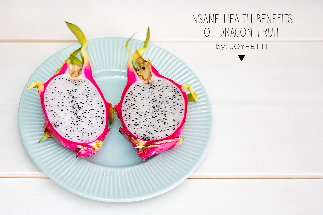 Insane health benefits of dragon fruit_joyfetti.com