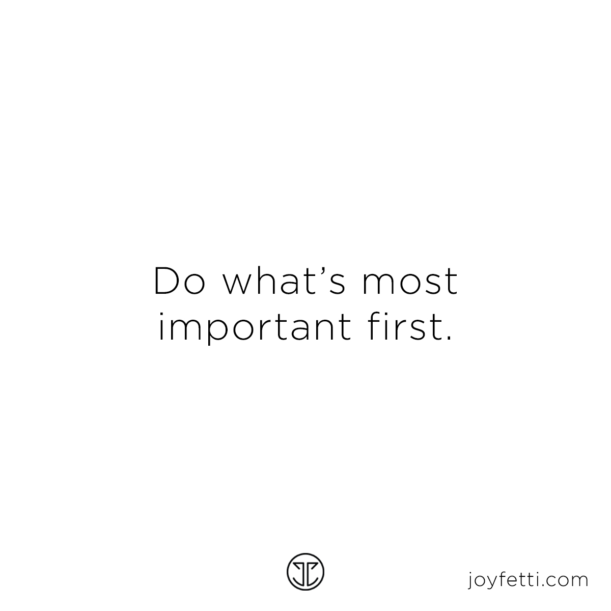 do what's most important first